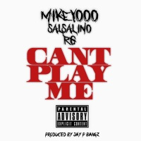 Can't Play Me (feat. Salsalino & RG) - Single - Mikey Ooo mp3 download
