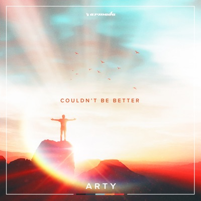 Couldn't Be Better - ARTY mp3 download