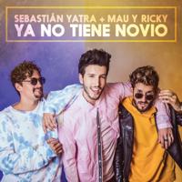 Ya No Tiene Novio Sebastián Yatra & Mau y Ricky