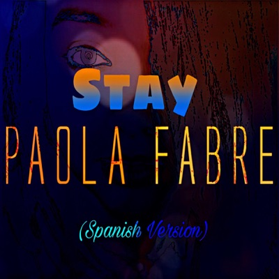 Stay (Spanish Version) - Paola Fabre mp3 download