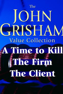 John Grisham Value Collection: A Time to Kill, The Firm, The Client (Abridged) - John Grisham