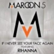 Maroon 5 feat. Rihanna - If I Never See Your Face Again (feat. Rihanna)width=