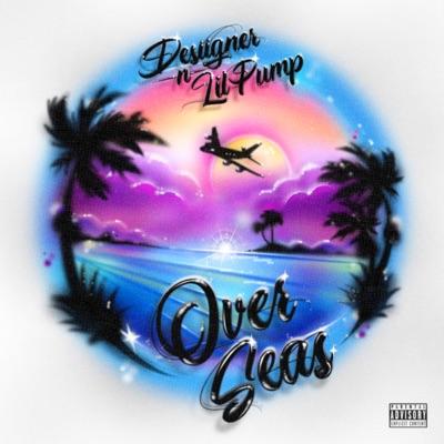 Overseas - Desiigner Feat. Lil Pump mp3 download