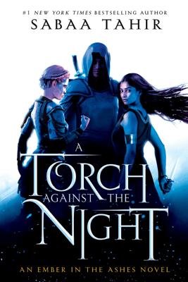 A Torch Against the Night (Unabridged) - Sabaa Tahir
