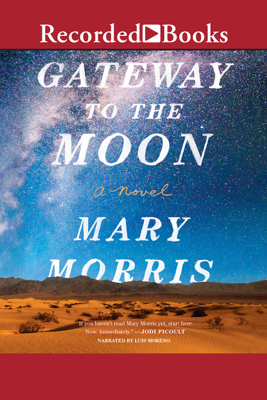 Gateway to the Moon - Mary Morris