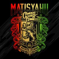 Broken Crowns Matisyahu & Common Kings