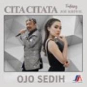 download lagu Cita Citata Ojo Sedih (feat. Joe Kriwil)