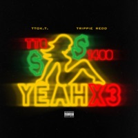 Yeah X3 (feat. Trippie Redd) - Single - TTO K.T. mp3 download