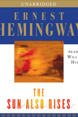 The Sun Also Rises (Unabridged) - Ernest Hemingway