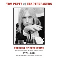 The Best of Everything - The Definitive Career Spanning Hits Collection 1976-2016 - Tom Petty & The Heartbreakers