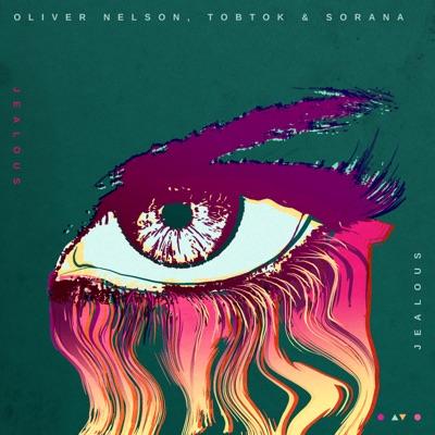 Jealous - Oliver Nelson, Tobtok & Sorana mp3 download