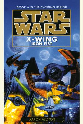 Star Wars: X-Wing: Iron Fist: Book 6 (Abridged) - Aaron Allston