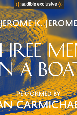 Three Men in a Boat (Unabridged) - Jerome K. Jerome