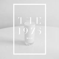 Milk - Single - The 1975 mp3 download