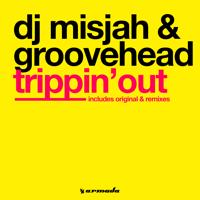 Trippin' Out DJ Misjah & Groovehead MP3