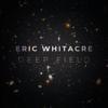 Eric Whitacre, Royal Philharmonic Orchestra, Eric Whitacre Singers & Virtual Choir 5 - Deep Field  artwork