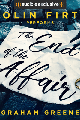 The End of the Affair (Unabridged) - Graham Greene