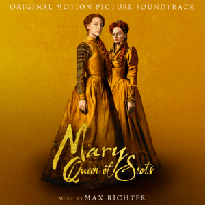 Mary Queen Of Scots (Original Motion Picture Soundtrack) - Mary Queen Of Scots (Original Motion Picture Soundtrack) mp3 download