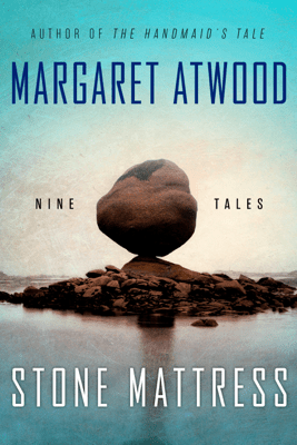 Stone Mattress: Nine Tales (Unabridged) - Margaret Atwood