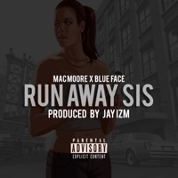 Run Away Sis (feat. Blueface) - Single - Mac Moore mp3 download