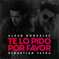 Te Lo Pido Por Favor - Single - Alejandro González & Sebastián Yatra mp3 download