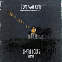 Leave a Light On (Cheat Codes Remix) - Single - Tom Walker & Cheat Codes