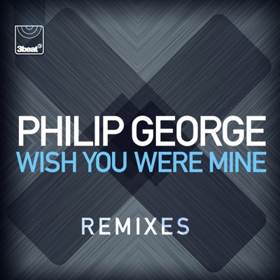Wish You Were Mine (Mandal & Forbes Remix) - Philip George mp3 download