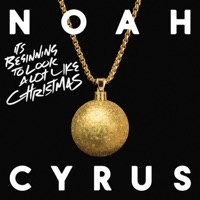 It's Beginning to Look a Lot Like Christmas - Single - Noah Cyrus