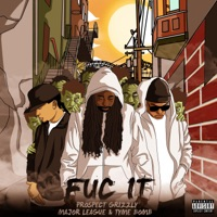Fuc It (feat. Major League & Tyme Bomb) - Single - PROSPECT GRIZZLY mp3 download