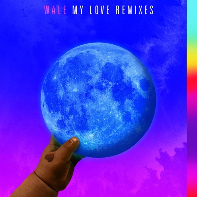 My Love (feat. Major Lazer, WizKid & Dua Lipa) [Remixes] - Single - Wale mp3 download