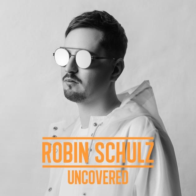 """Résultat de recherche d'images pour """"robin schulz uncovered"""""""