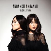 Anganku Anganmu - Raisa & Isyana Sarasvati
