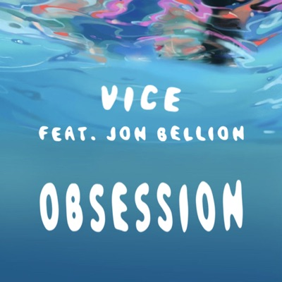 Obsession - Vice Feat. Jon Bellion mp3 download