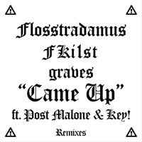 Came Up (feat. Post Malone & Key!) [Remixes] - EP - Flosstradamus, FKi1st & graves mp3 download