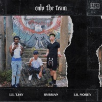 Only the Team - Single - Rvssian, Lil Mosey & Lil Tjay mp3 download