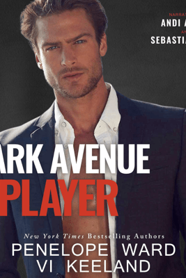Park Avenue Player (Unabridged) - Penelope Ward & Vi Keeland