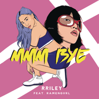 mmm bye (feat. Ramengvrl) - Single - RRILEY