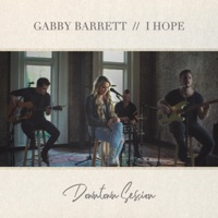 I Hope (Downtown Session) - Single - Gabby Barrett mp3 download