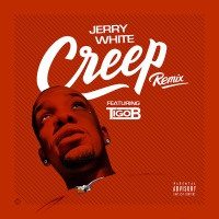 Creep (Remix) [feat. Tigo B] - Single - Jerry White mp3 download