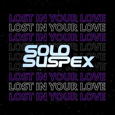 Lost In Your Love - Solo Suspex mp3 download