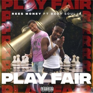 Rees Money - Play Fair (feat. Baby Soulja)