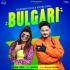 Kulwinder Billa & Shipra Goyal - Bulgari - Single