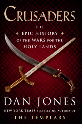 Crusaders: The Epic History of the Wars for the Holy Lands (Unabridged) - Dan Jones