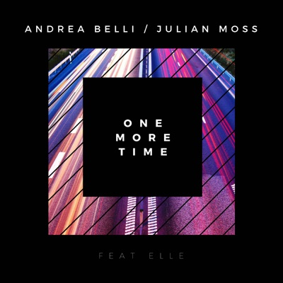 One More Time - Andrea Belli & Julian Moss Feat. Elle mp3 download
