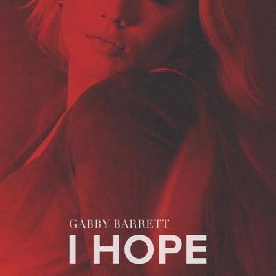 I Hope I Hope - Single - Gabby Barrett mp3 download