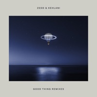 Good Thing (Remixes) [feat. Kehlani] - EP - Zedd mp3 download