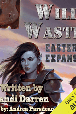 Wild Wastes: Eastern Expansion (Unabridged) - Randi Darren