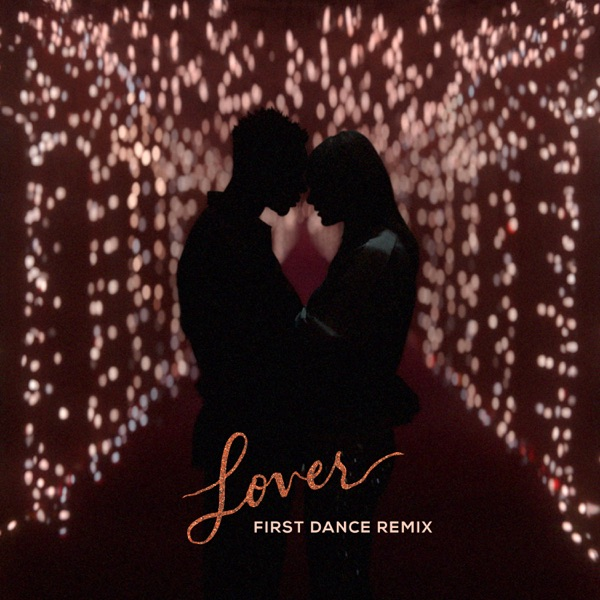 Lover (First Dance Remix) - Taylor Swift