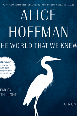 The World That We Knew (Unabridged) - Alice Hoffman