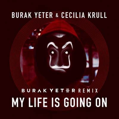 My Life Is Going On (Burak Yeter Remix) - Burak Yeter & Cecilia Krull mp3 download